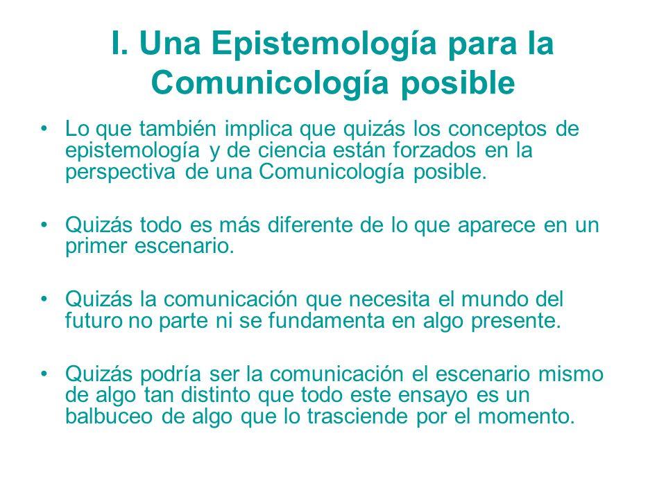 I. Una Epistemología para la Comunicología posible