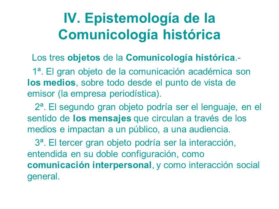 IV. Epistemología de la Comunicología histórica
