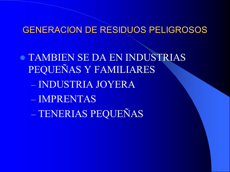 GENERACION DE RESIDUOS PELIGROSOS