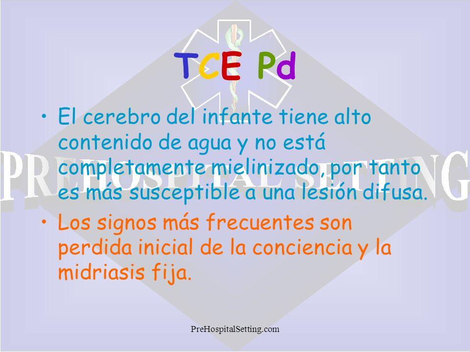 TCE Pd El cerebro del infante tiene alto contenido de agua y no está completamente mielinizado, por tanto es más susceptible a una lesión difusa.