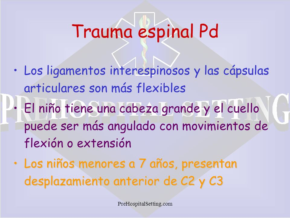 Trauma espinal Pd Los ligamentos interespinosos y las cápsulas articulares son más flexibles.