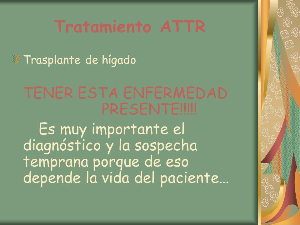 Tratamiento ATTR Trasplante de hígado. TENER ESTA ENFERMEDAD PRESENTE!!!!!