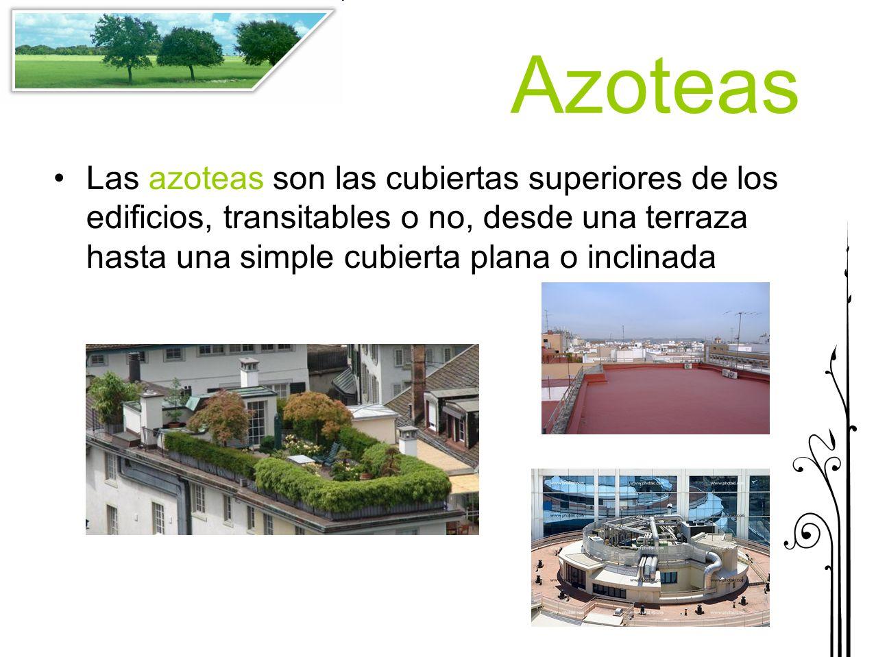 Azoteas las azoteas son las cubiertas superiores de los for Productos para impermeabilizar terrazas transitables