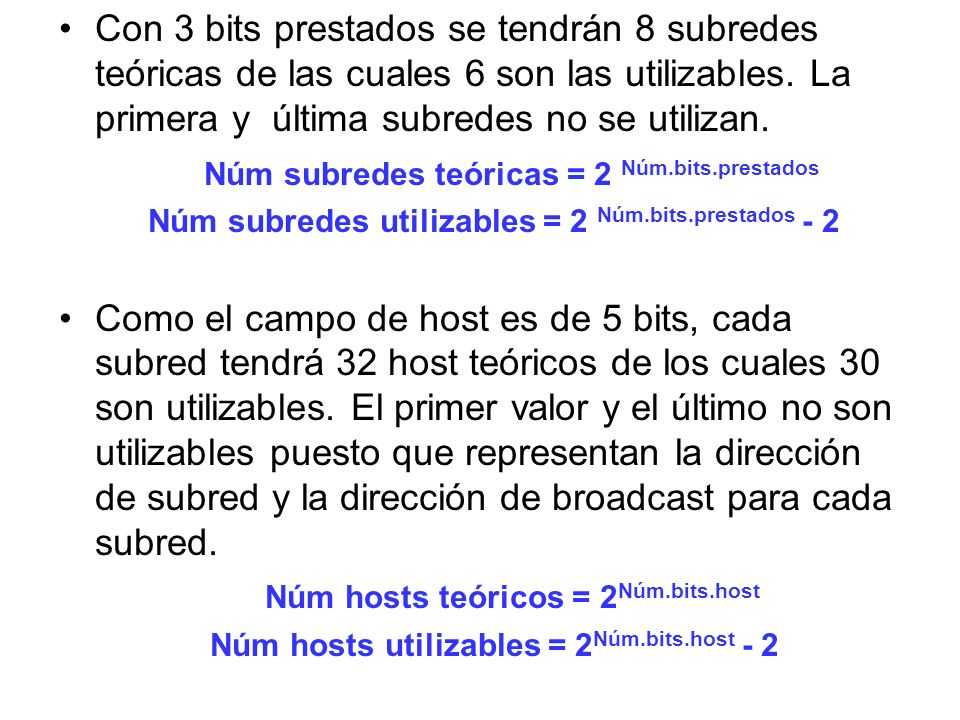 Núm subredes teóricas = 2 Núm.bits.prestados