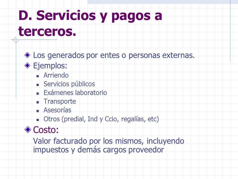 D. Servicios y pagos a terceros.