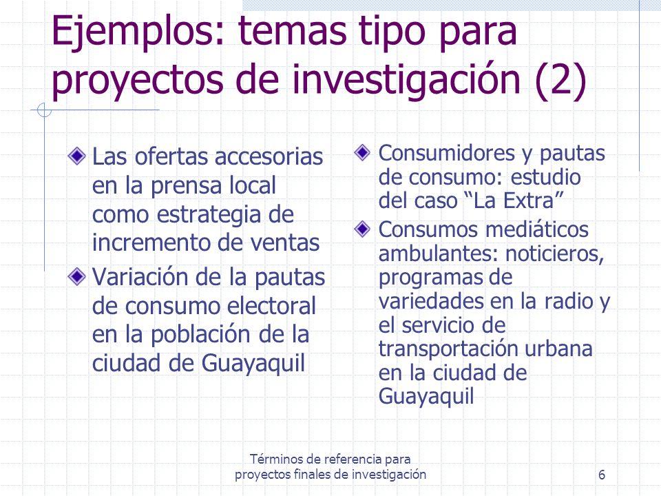 Ejemplos: temas tipo para proyectos de investigación (2)