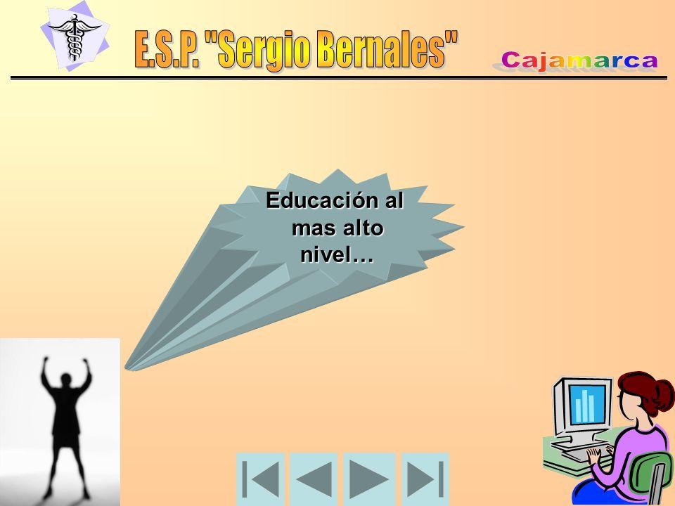 E.S.P. Sergio Bernales Cajamarca Educación al mas alto nivel…