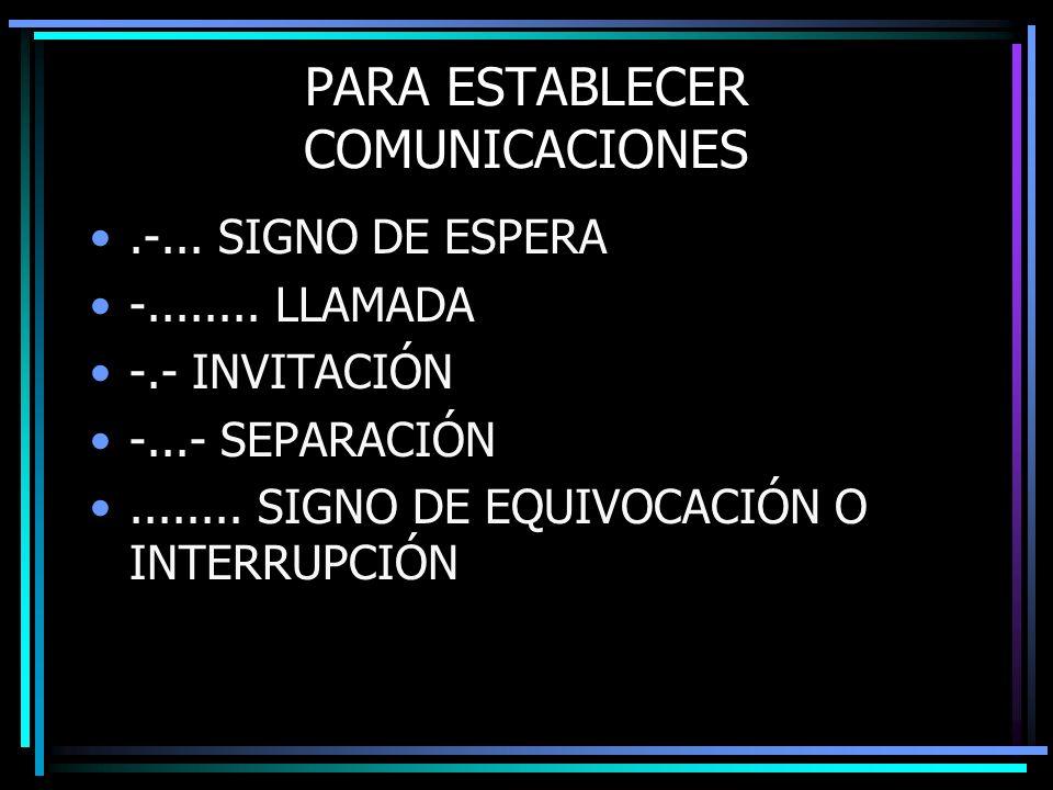 PARA ESTABLECER COMUNICACIONES