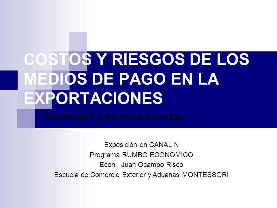 COSTOS Y RIESGOS DE LOS MEDIOS DE PAGO EN LA EXPORTACIONES