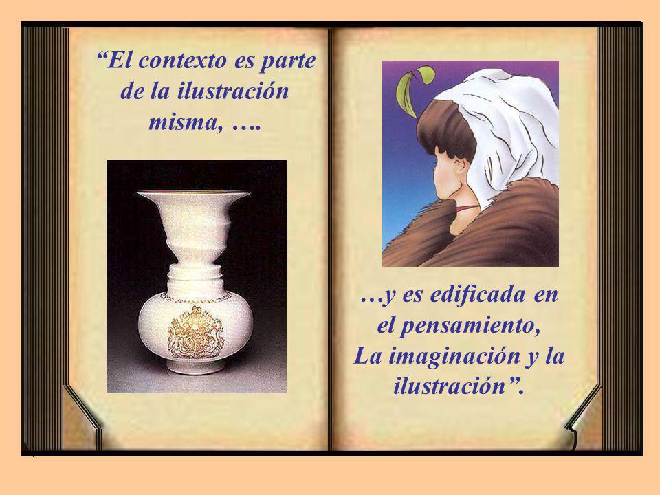 El contexto es parte de la ilustración misma, ….