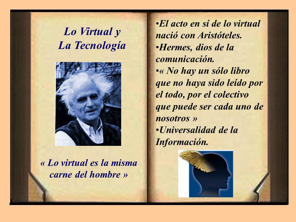 « Lo virtual es la misma carne del hombre »