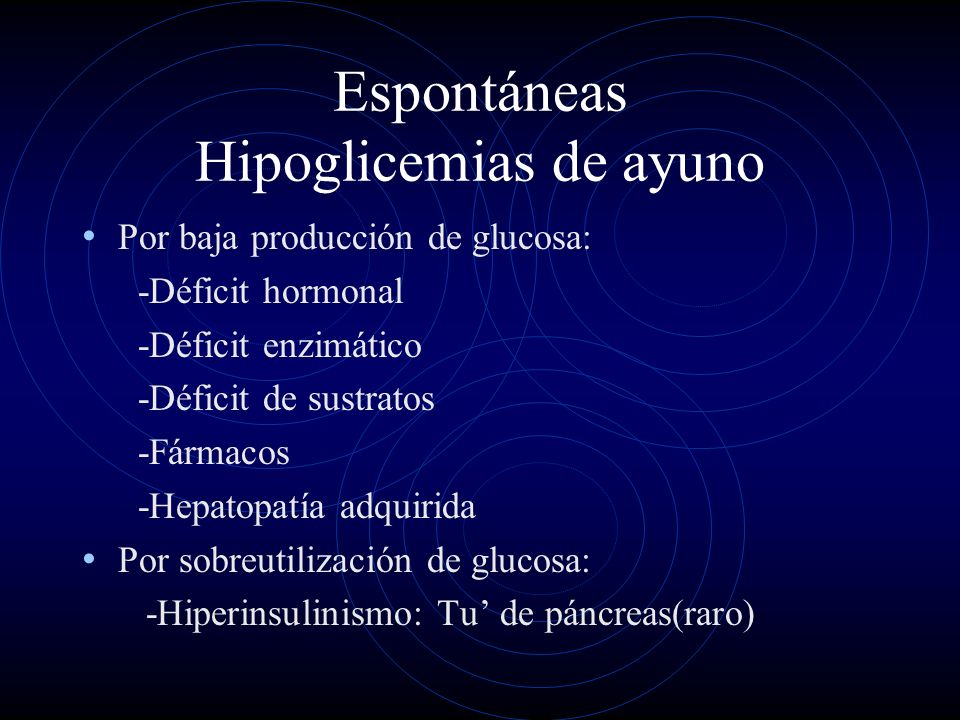 Espontáneas Hipoglicemias de ayuno