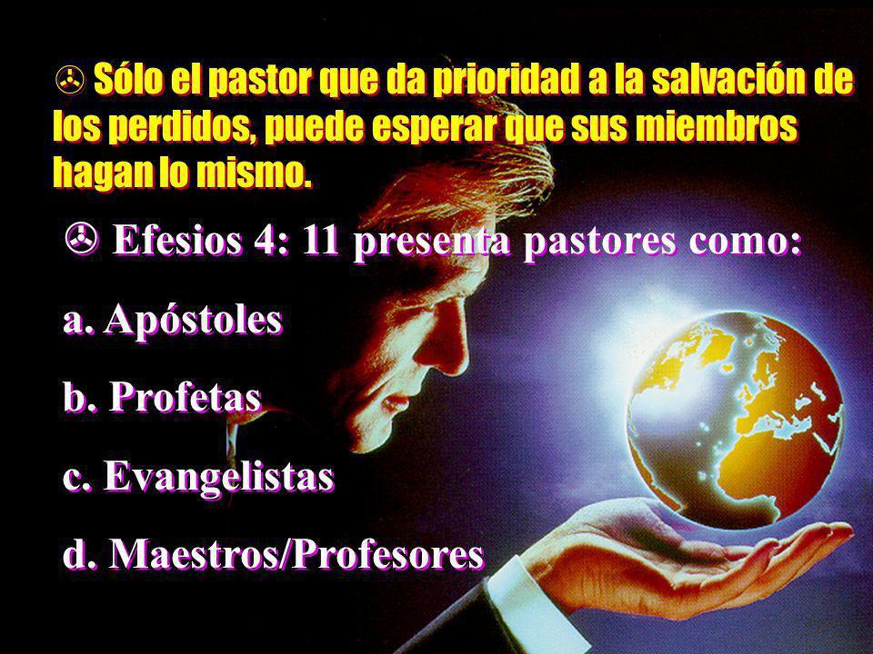  Efesios 4: 11 presenta pastores como: a. Apóstoles b. Profetas