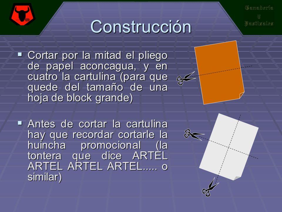 Construcción Cortar por la mitad el pliego de papel aconcagua, y en cuatro la cartulina (para que quede del tamaño de una hoja de block grande)