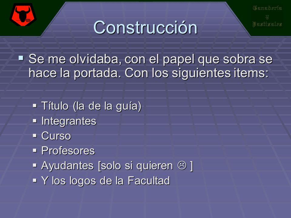 Construcción Se me olvidaba, con el papel que sobra se hace la portada. Con los siguientes items: Título (la de la guía)