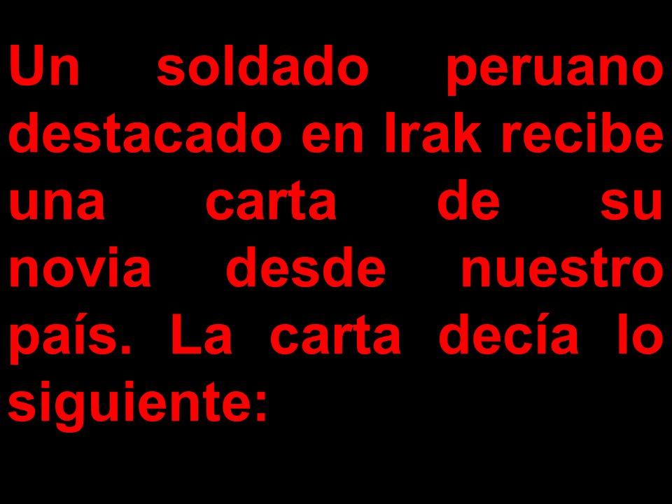 Un soldado peruano destacado en Irak recibe una carta de su novia desde nuestro país.