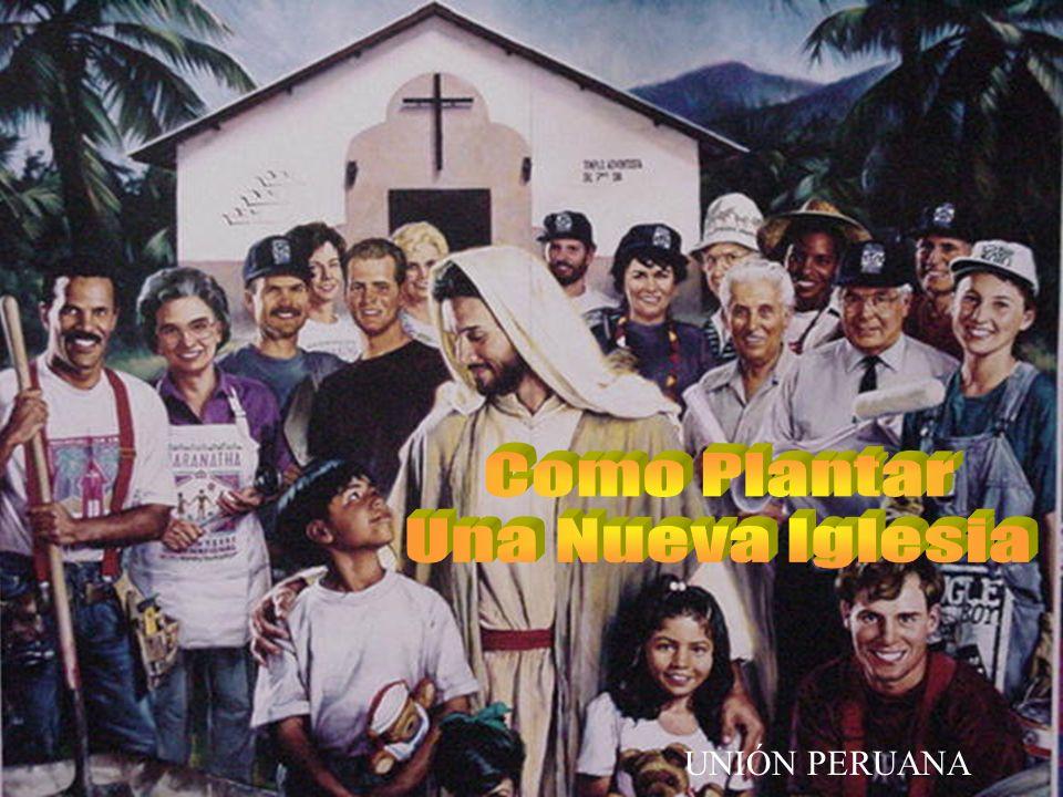 Como Plantar Una Nueva Iglesia UNIÓN PERUANA