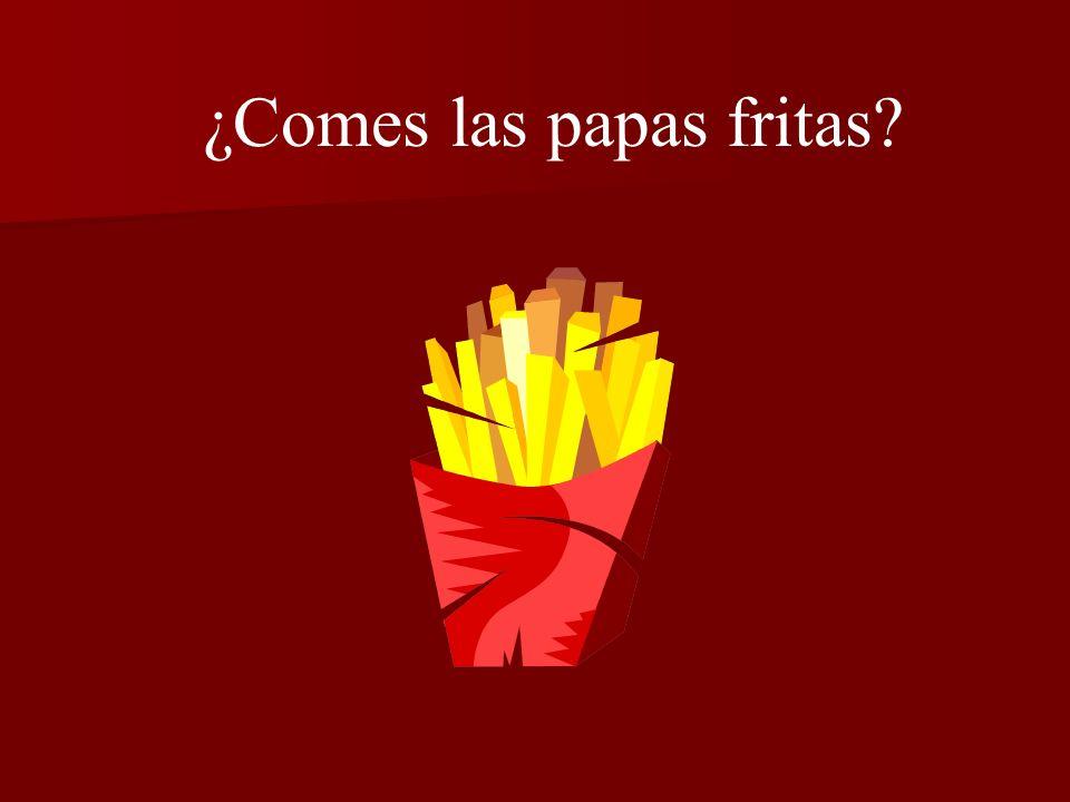 ¿Comes las papas fritas