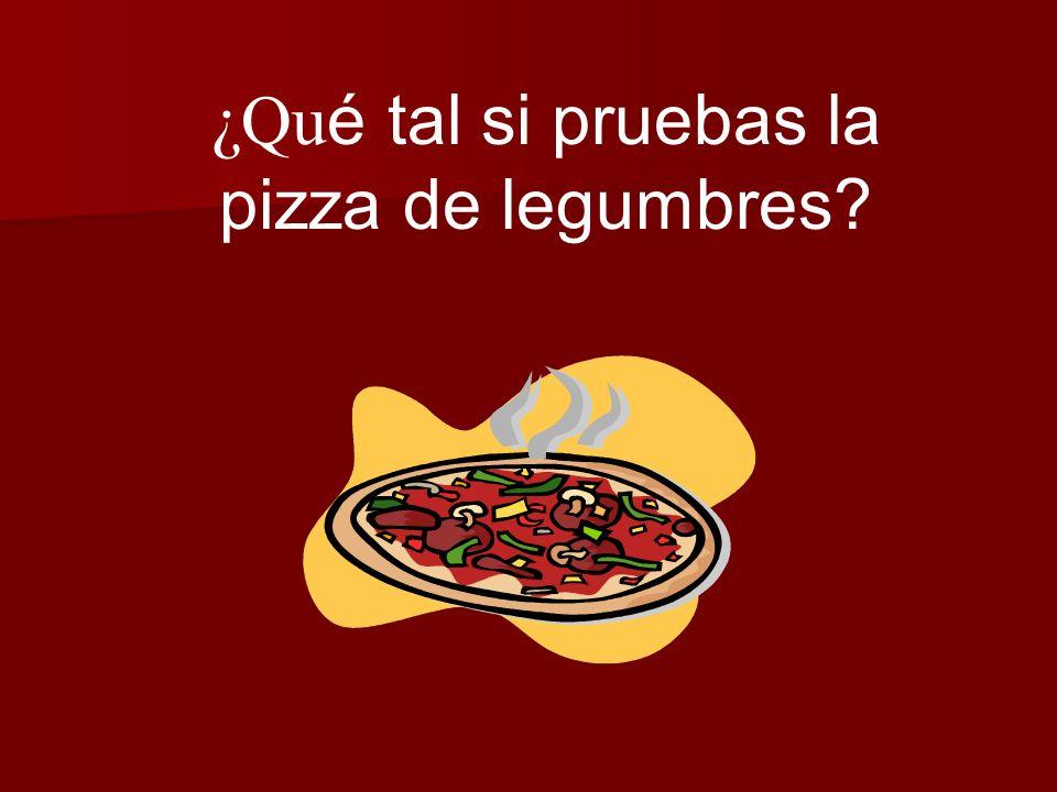 ¿Qué tal si pruebas la pizza de legumbres