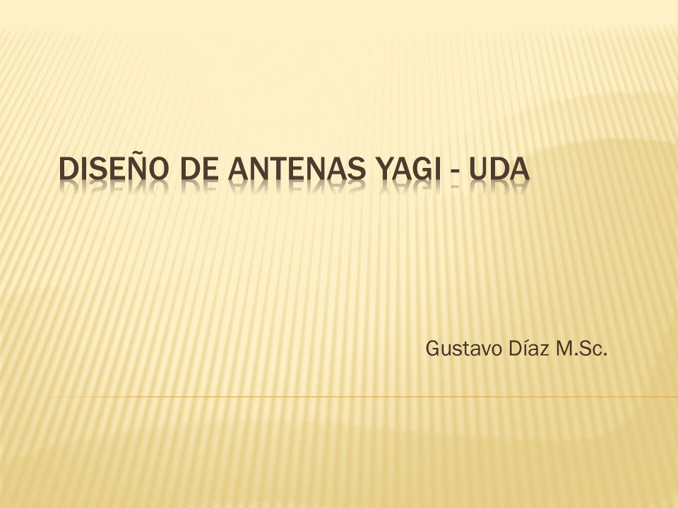Diseño de Antenas Yagi - Uda