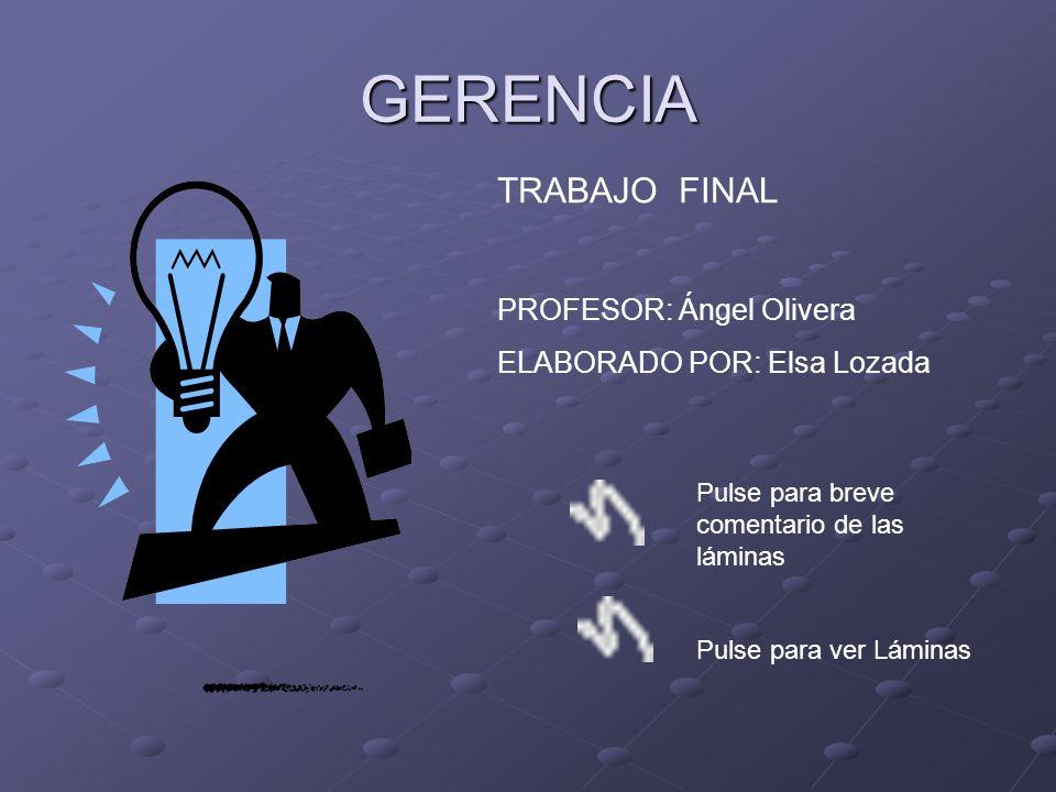 GERENCIA TRABAJO FINAL PROFESOR: Ángel Olivera