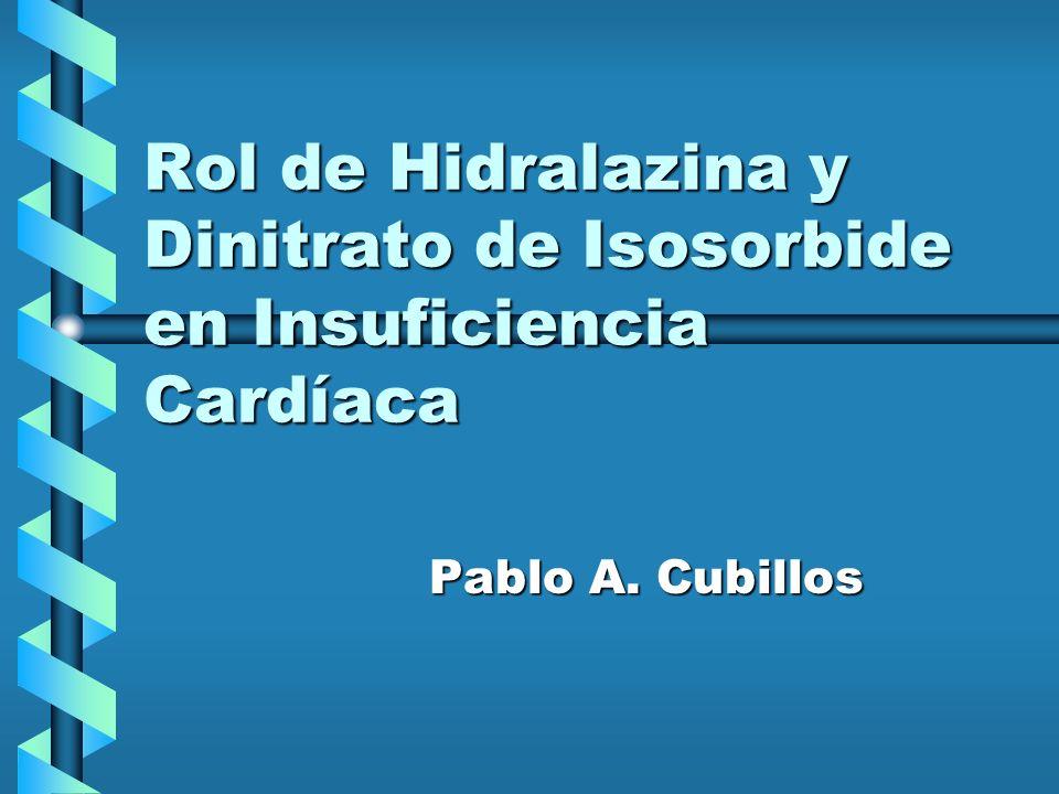 Rol de Hidralazina y Dinitrato de Isosorbide en Insuficiencia Cardíaca