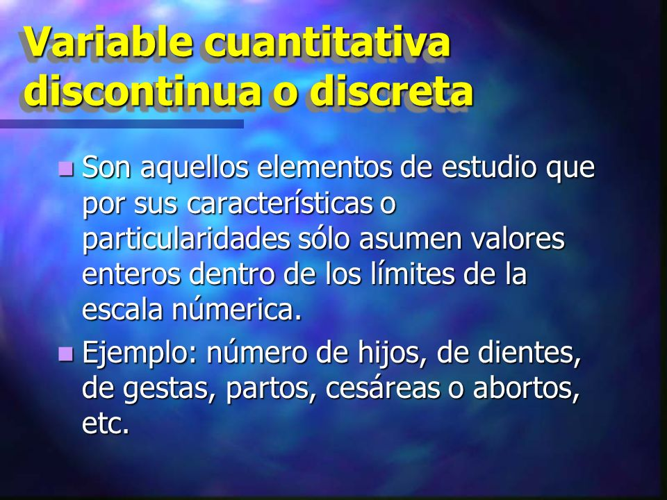 Variable cuantitativa discontinua o discreta