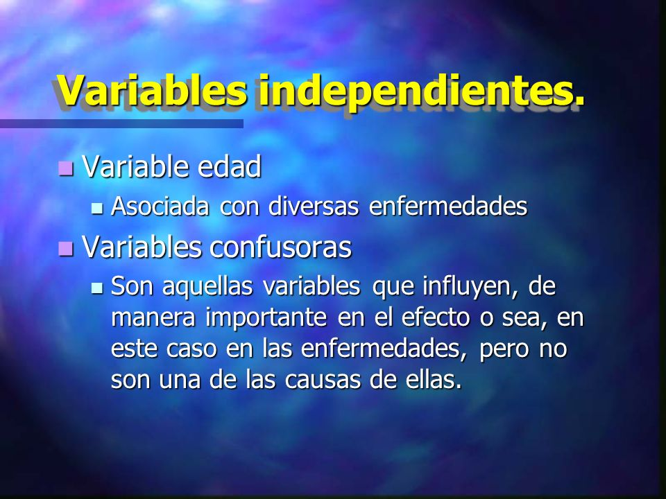 Variables independientes.