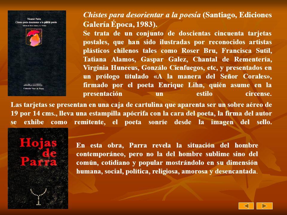 Chistes para desorientar a la poesía (Santiago, Ediciones Galería Época, 1983).