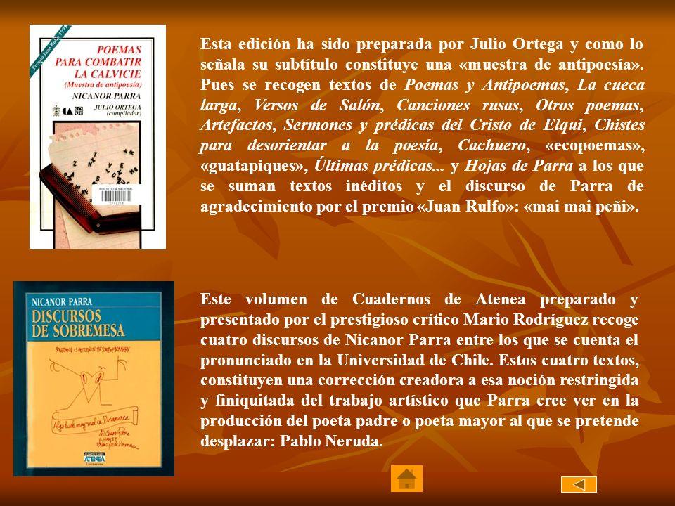 Esta edición ha sido preparada por Julio Ortega y como lo señala su subtítulo constituye una «muestra de antipoesía». Pues se recogen textos de Poemas y Antipoemas, La cueca larga, Versos de Salón, Canciones rusas, Otros poemas, Artefactos, Sermones y prédicas del Cristo de Elqui, Chistes para desorientar a la poesía, Cachuero, «ecopoemas», «guatapiques», Últimas prédicas... y Hojas de Parra a los que se suman textos inéditos y el discurso de Parra de agradecimiento por el premio «Juan Rulfo»: «mai mai peñi».