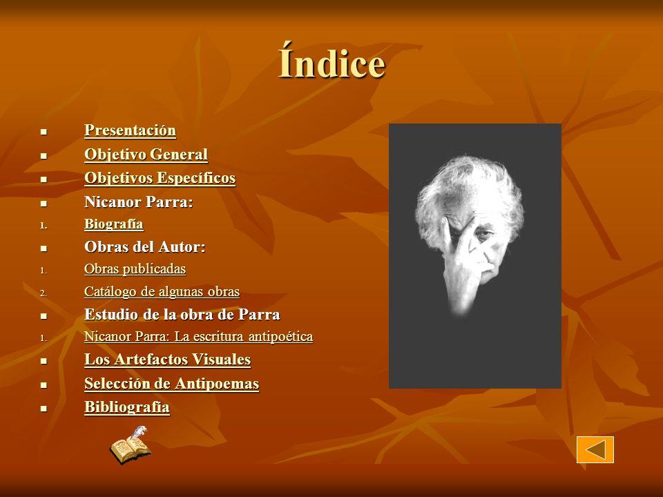 Índice Presentación Objetivo General Objetivos Específicos