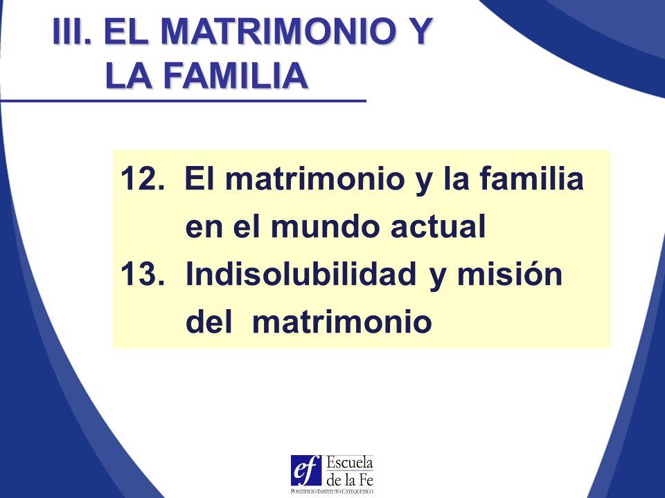 III. EL MATRIMONIO Y LA FAMILIA