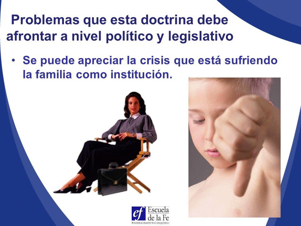 Problemas que esta doctrina debe afrontar a nivel político y legislativo