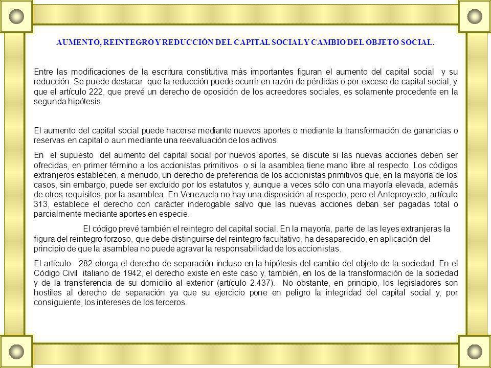 AUMENTO, REINTEGRO Y REDUCCIÓN DEL CAPITAL SOCIAL Y CAMBIO DEL OBJETO SOCIAL.