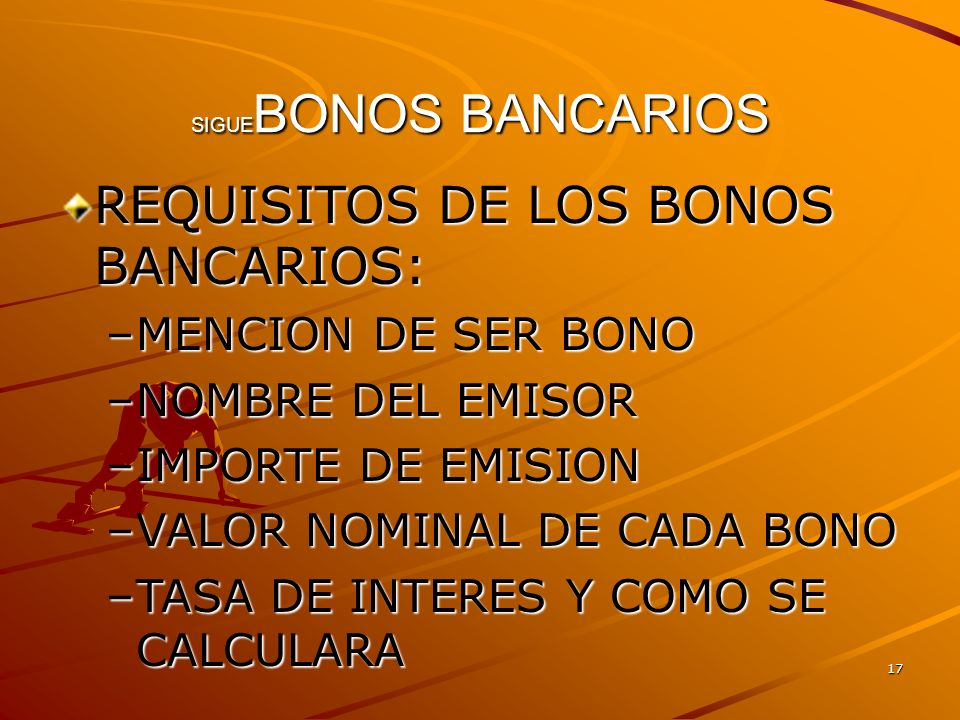 REQUISITOS DE LOS BONOS BANCARIOS: