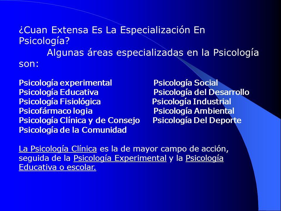 ¿Cuan Extensa Es La Especialización En Psicología