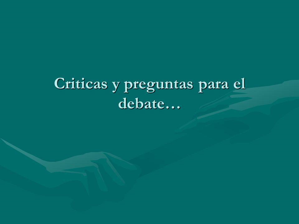 Criticas y preguntas para el debate…
