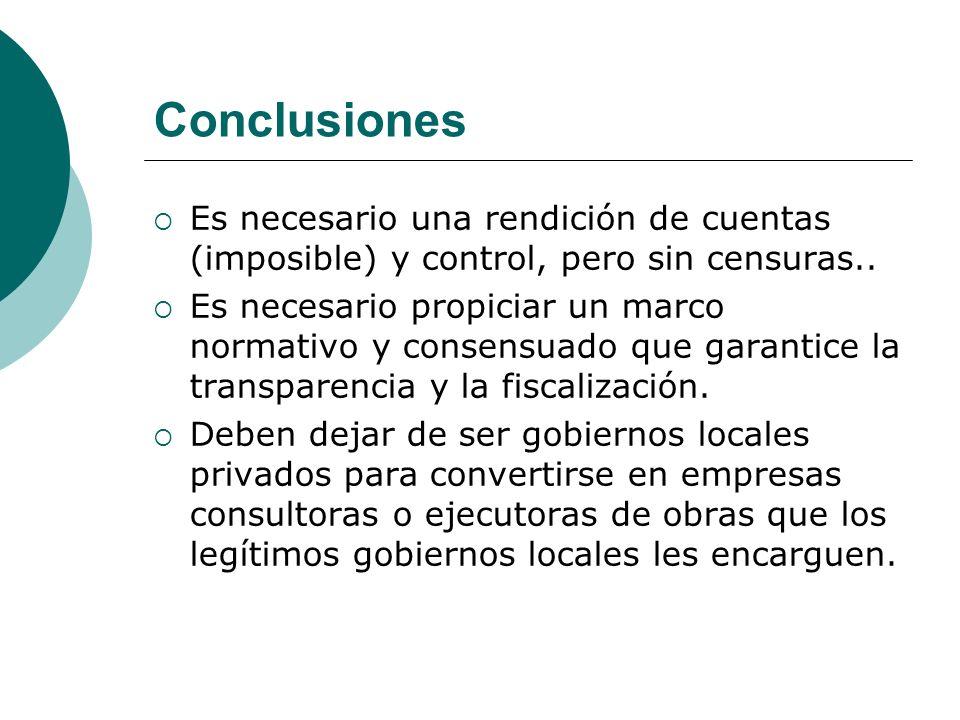 Conclusiones Es necesario una rendición de cuentas (imposible) y control, pero sin censuras..