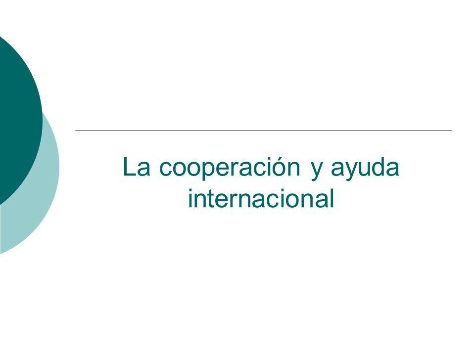 La cooperación y ayuda internacional