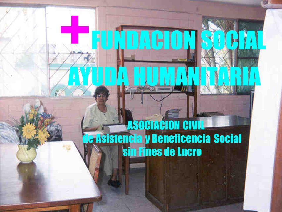 +FUNDACION SOCIAL AYUDA HUMANITARIA ASOCIACION CIVIL de Asistencia y Beneficencia Social sin Fines de Lucro