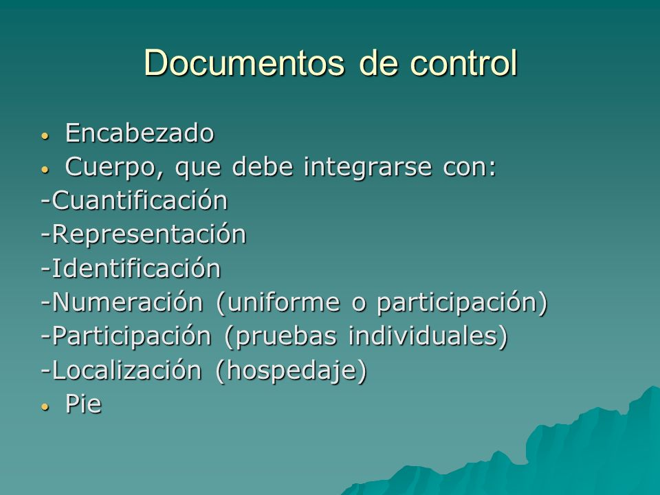 Documentos de control Encabezado Cuerpo, que debe integrarse con: