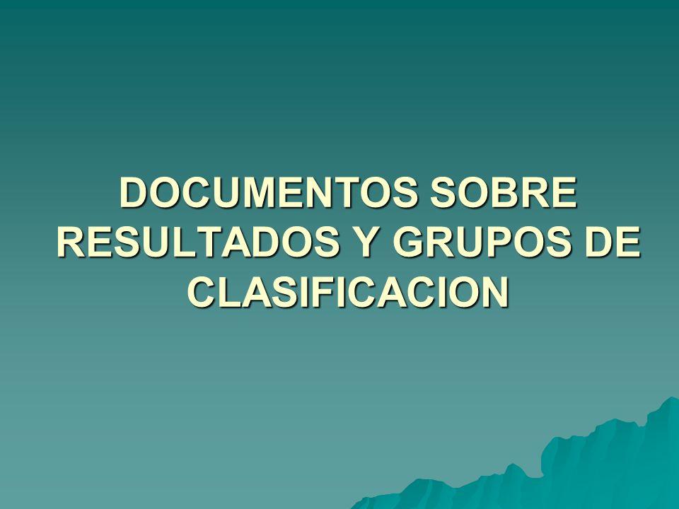 DOCUMENTOS SOBRE RESULTADOS Y GRUPOS DE CLASIFICACION