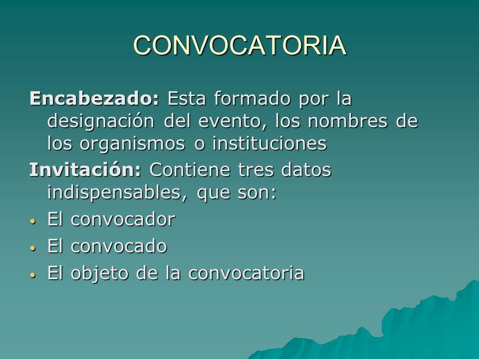 CONVOCATORIA Encabezado: Esta formado por la designación del evento, los nombres de los organismos o instituciones.