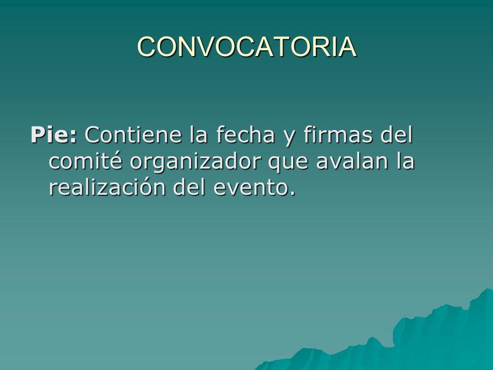 CONVOCATORIA Pie: Contiene la fecha y firmas del comité organizador que avalan la realización del evento.