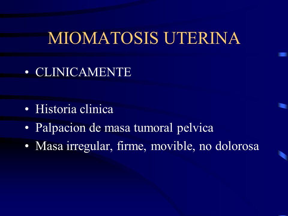 MIOMATOSIS UTERINA CLINICAMENTE Historia clinica