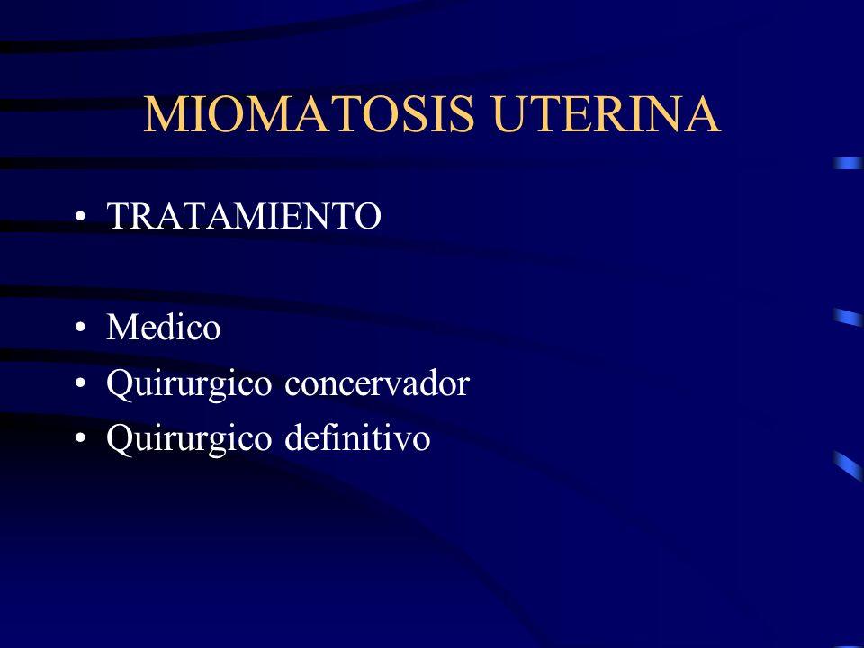 MIOMATOSIS UTERINA TRATAMIENTO Medico Quirurgico concervador