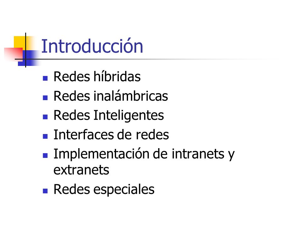 Introducción Redes híbridas Redes inalámbricas Redes Inteligentes