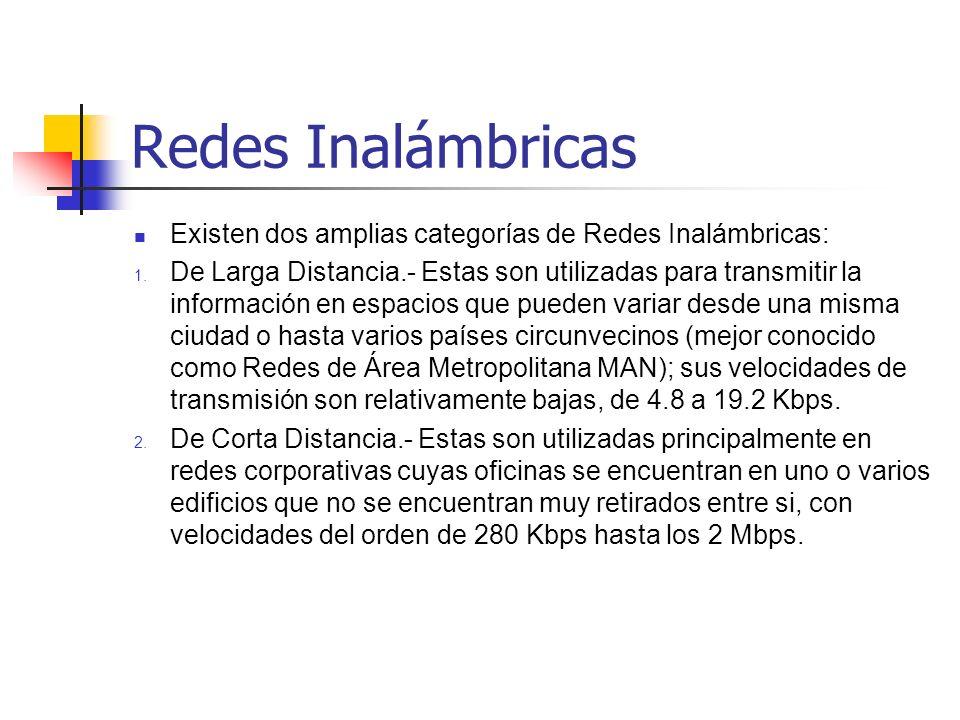 Redes Inalámbricas Existen dos amplias categorías de Redes Inalámbricas: