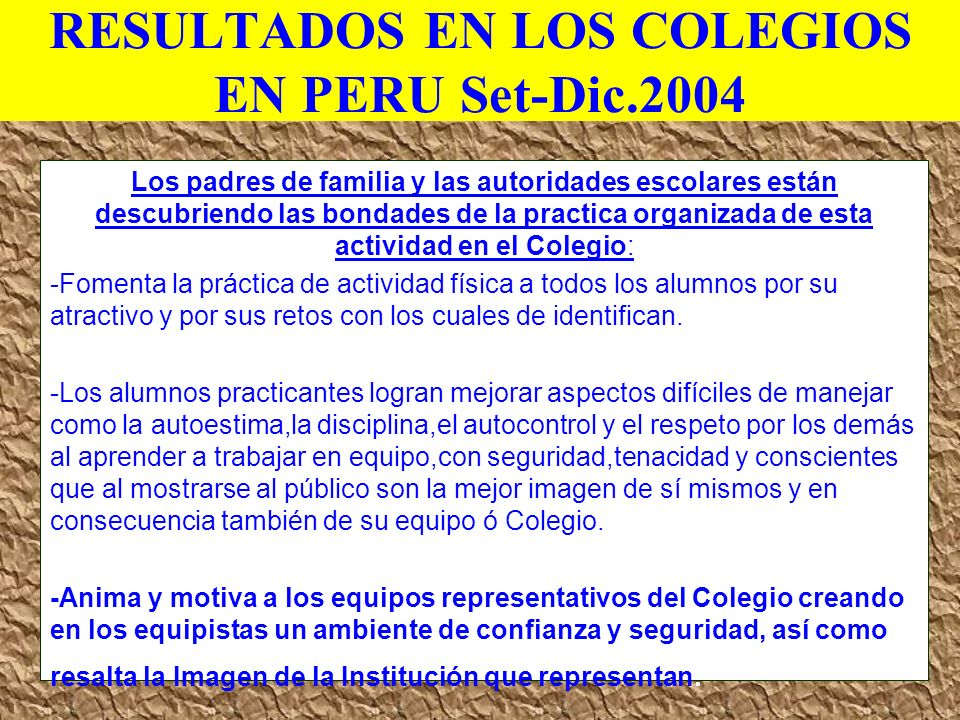 RESULTADOS EN LOS COLEGIOS EN PERU Set-Dic.2004