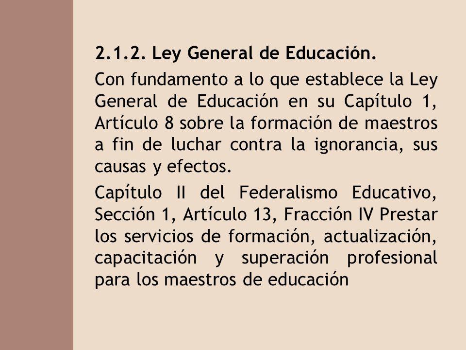 2.1.2. Ley General de Educación.